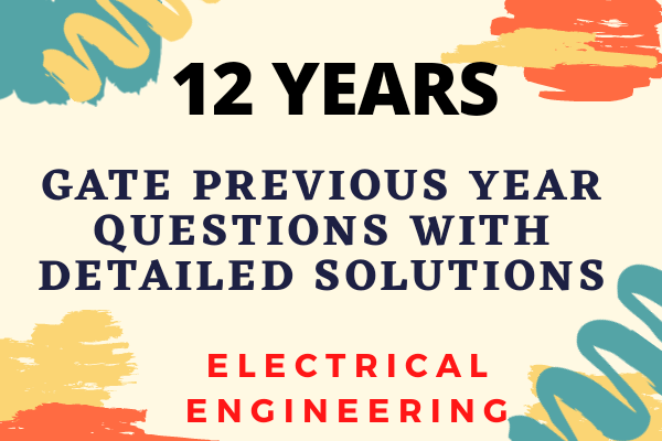 GATE 12 Years Previous Year Papers with Detailed Solutions for Electrical cover