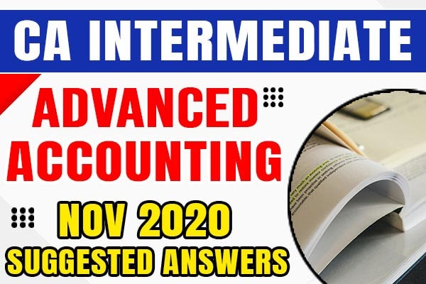 CA Inter Advanced Accounting: Nov 2020 Suggested Answers and Question Paper cover
