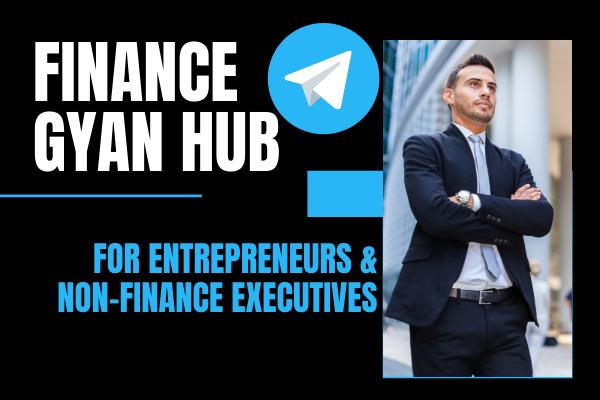 Finance Gyan Hub for Entrepreneurs & Non Finance Executives cover