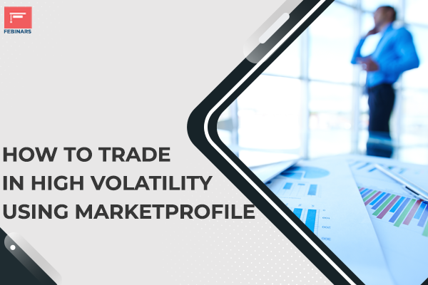 How to Trade in High volatility using Market Profile cover