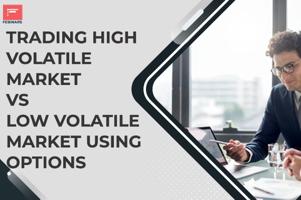 Trading High Volatile Market Vs Low Volatile Market using Options cover
