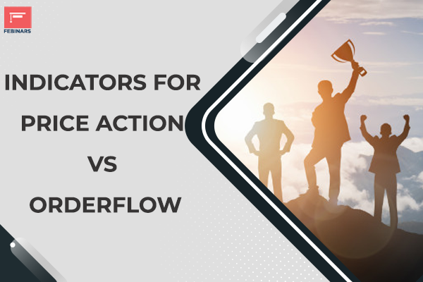 Indicators for Price Action Vs Orderflow cover