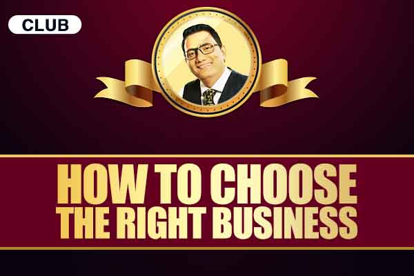 HOW TO CHOOSE THE RIGHT BUSINESS cover