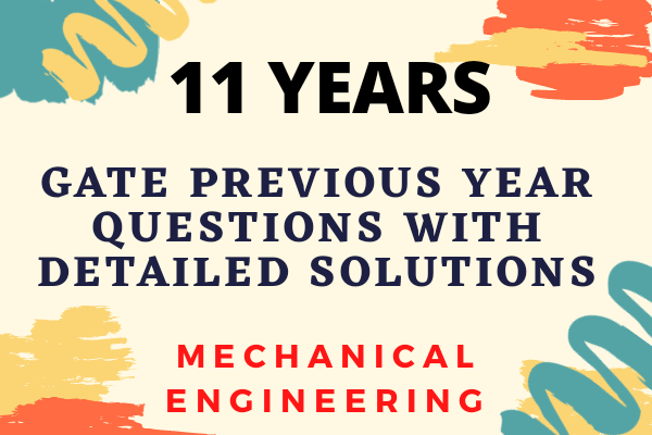GATE 11 Years Previous Year Papers with Detailed Solutions for Mechanical cover