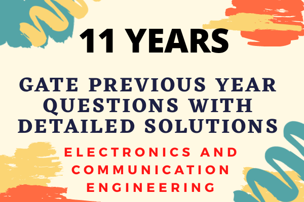 GATE 11 Years Previous Year Papers with Detailed Solutions for ECE cover