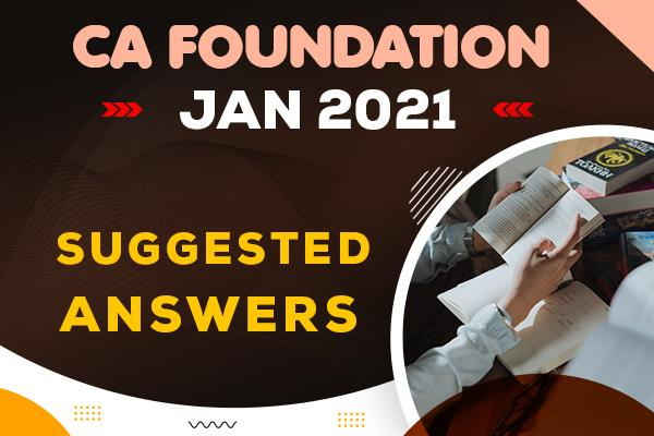 CA Foundation : Jan 2021 Question Paper & Suggested Answers cover