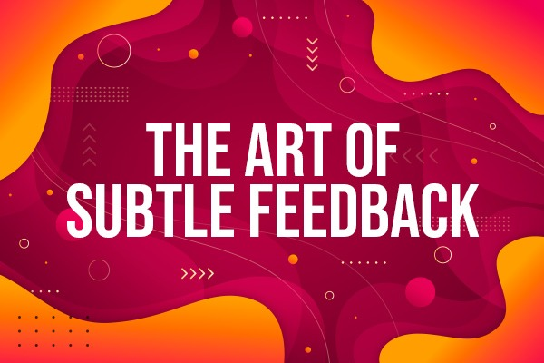 THE ART OF SUBTLE FEEDBACK cover