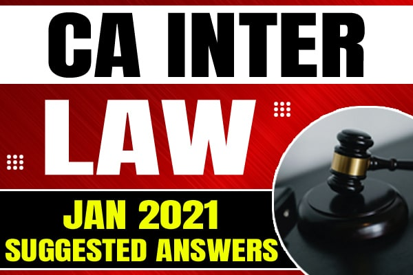 CA Inter Law : Jan 2021 Suggested Answers and Question Paper cover