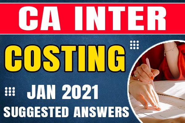 CA Inter Costing : Jan 2021 Suggested Answers and Question Paper cover