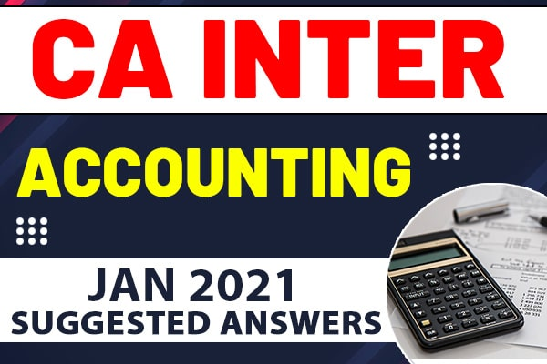 CA Inter Accounting : Jan 2021 Suggested Answers and Question Paper cover