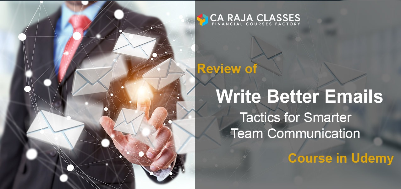 """Review of """"Write Better Emails: Tactics for Smarter Team Communication"""" Course in Udemy cover"""