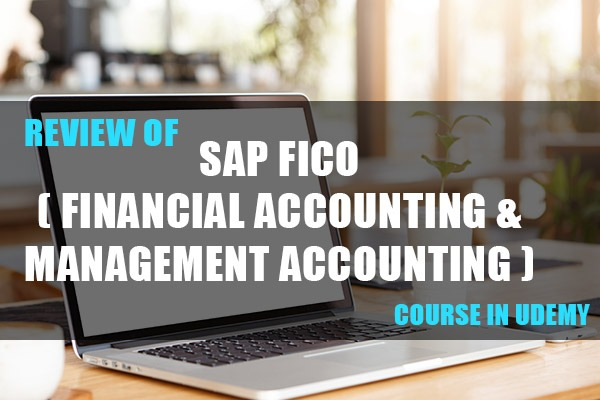 """Review of """"SAP FICO (Financial Accounting & Management Accounting)"""" Course in Udemy cover"""