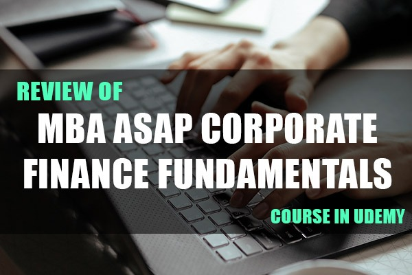 """Review of """"MBA ASAP Corporate Finance Fundamentals"""" Course in Udemy cover"""