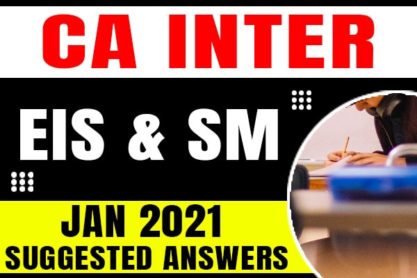 CA Inter EIS & SM : Jan 2021 Suggested Answers and Question Paper cover