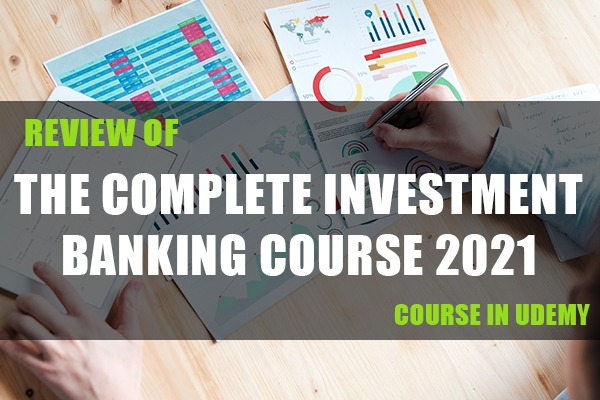 """Review of """"The Complete Investment Banking Course 2021"""" Course in Udemy cover"""