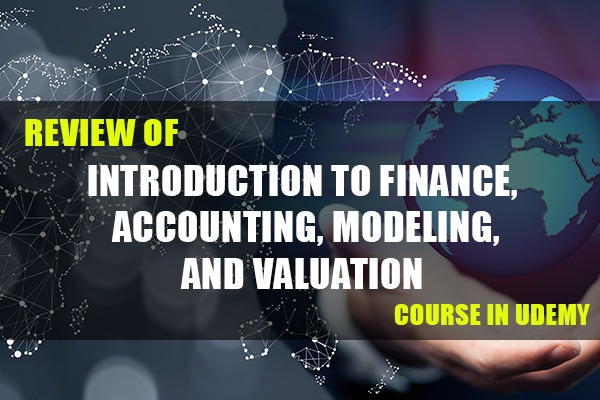 """Review of """"Introduction to Finance, Accounting, Modeling and Valuation"""" Course in Udemy cover"""
