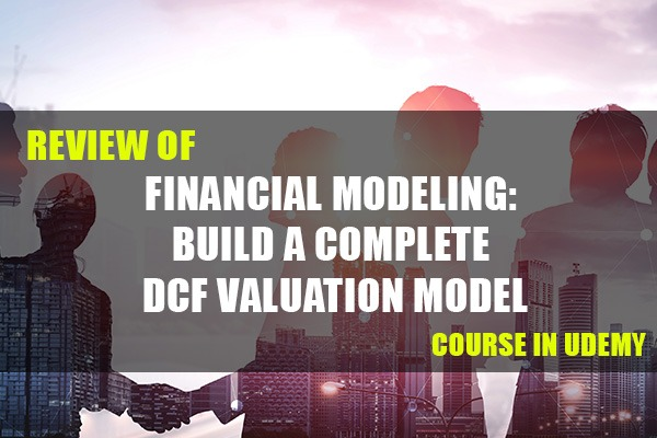 """Review of """"Financial Modeling: Build a Complete DCF Valuation Model"""" Course in Udemy cover"""