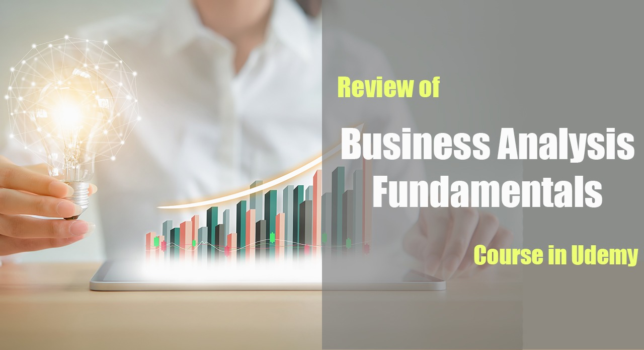 """Review of """"Business Analysis Fundamentals"""" Course in Udemy cover"""