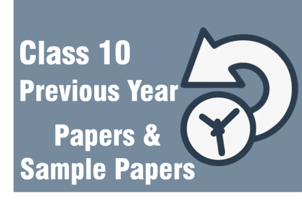Class 10 Previous Years Papers + Sample Papers cover
