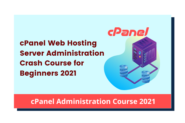 cPanel Crash Course 2021 for Web Developers & Web Hosters cover