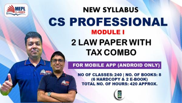CS PROFESSIONAL - MODULE 1 (2 LAW PAPERS WITH TAX) - FOR MOBILE APP (ANDROID ONLY) cover