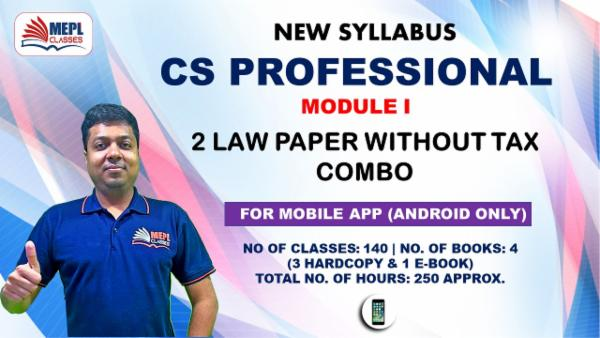 CS PROFESSIONAL - MODULE 1 (2 LAW PAPERS EXCEPT TAX) - FOR MOBILE APP (ANDROID ONLY) cover