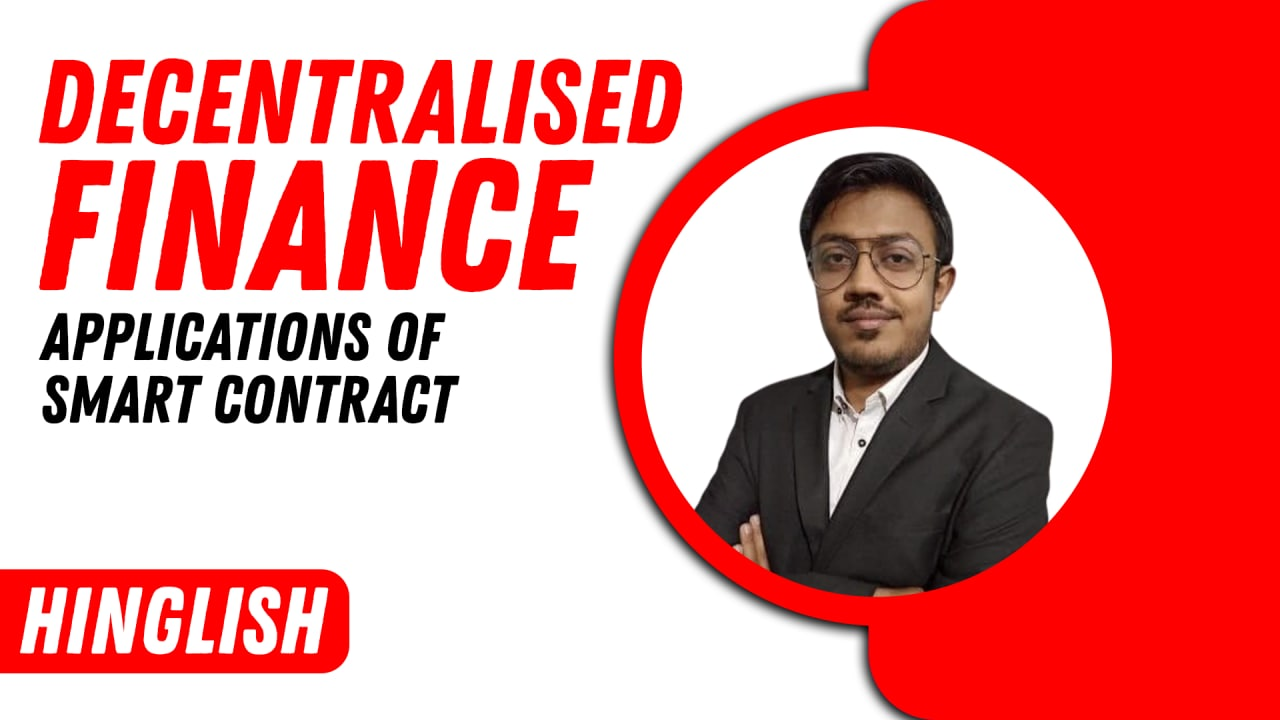 Decentralised Finance (Applications of Smart Contract)- Hinglish cover