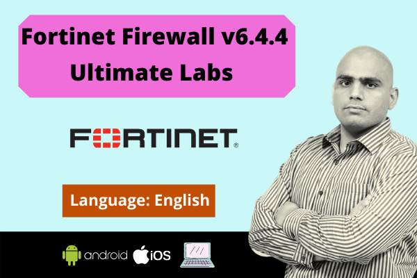 Fortinet Fortigate Firewall v6.4.4 Ultimate Labs-English cover