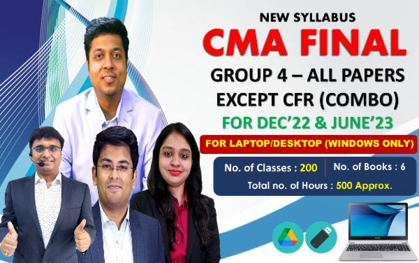 CMA FINAL - GROUP 4 ALL PAPERS (EXCEPT CFR) COMBO - FOR LAPTOP/DESKTOP (WINDOWS ONLY) LIVE ONLINE FACE TO FACE cover