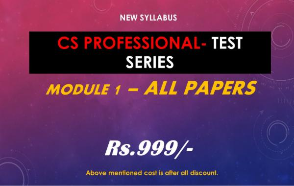 CS PROFESSIONAL - TEST SERIES - MODULE 1 - ALL PAPERS COMBO cover
