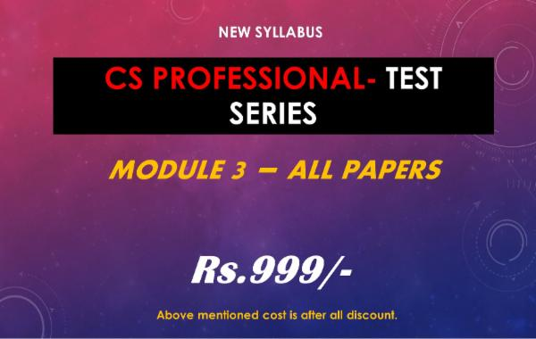 CS PROFESSIONAL - TEST SERIES - MODULE 3 - ALL PAPERS COMBO cover