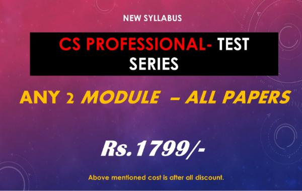 CS PROFESSIONAL - TEST SERIES - ANY TWO MODULE - ALL PAPERS COMBO cover