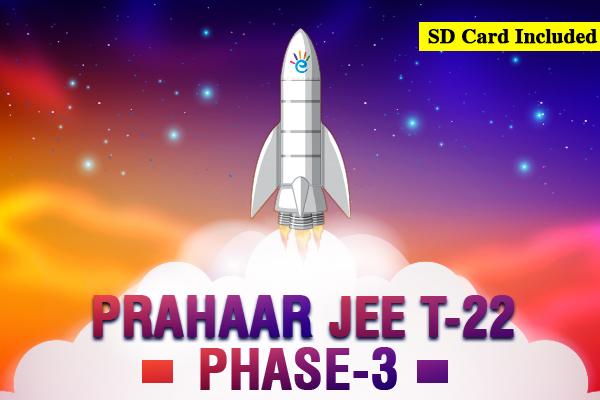 JEE T-22 Prahaar - Phase 3