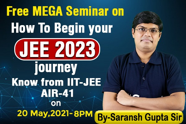 FREE Mega Seminar by Saransh Gupta Sir on 20 May 2021 at 8:00 pm cover