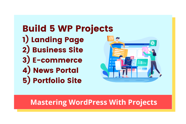 5 Real World WordPress Projects - Become A WordPress Expert cover