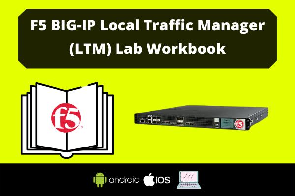 F5 BIG-IP Local Traffic Manager (LTM) Lab Workbook cover
