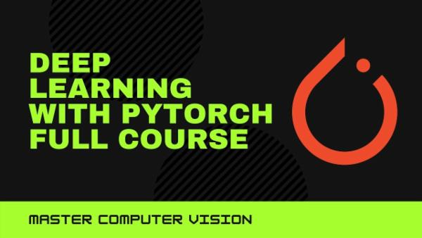 Deep Learning : Computer Vision Beginner to Advanced Pytorch cover