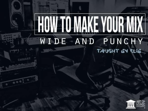 How To Make Your Mix Wide And Punchy cover