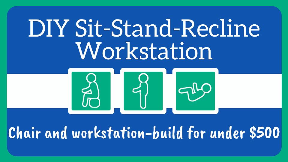 DIY Sit Stand Recline Workstation
