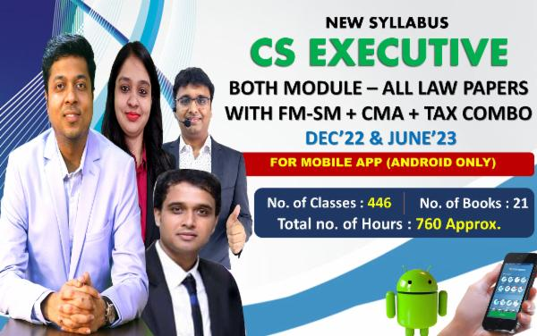 CS EXECUTIVE - BOTH MODULE ALL PAPERS WITH TAX COMBO - LIVE AT HOME BATCH - FOR MOBILE APP (ANDROID ONLY) cover