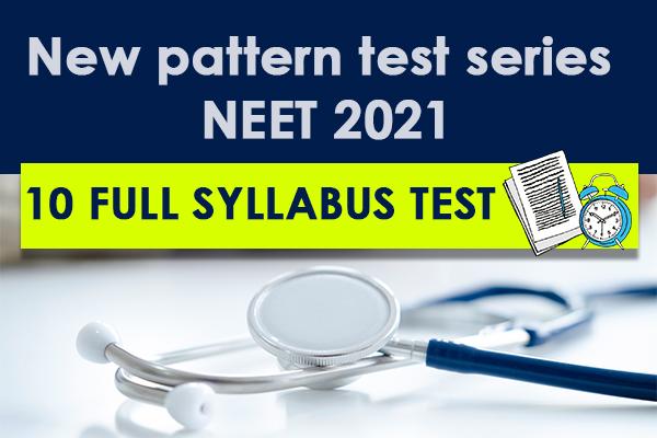 New pattern Full Syllabus Test series NEET 2021 cover