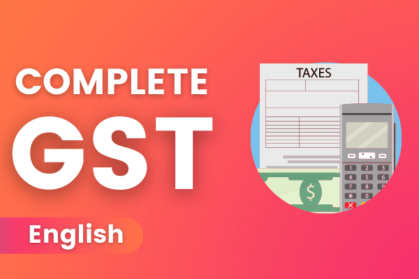 GST Beginner To Advanced Online Course - English cover