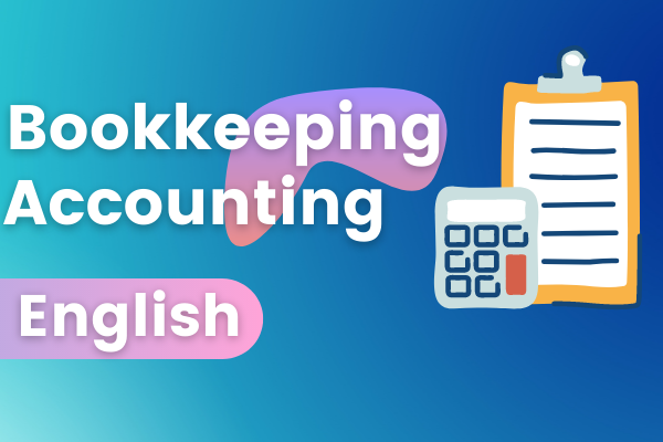 Bookkeeping & Accounting Beginner To Advanced Online Course - English cover