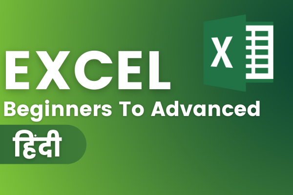 Microsoft Excel Beginner To Advanced Online Course - Hindi cover