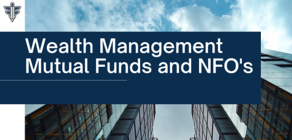 Wealth Management - Mutual Funds and NFO's cover