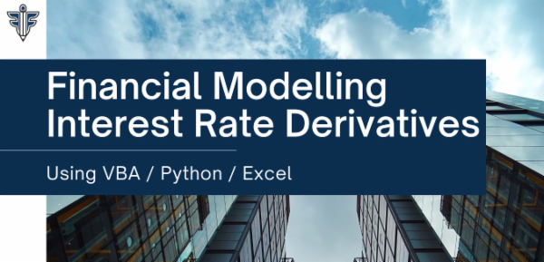 Financial Modelling - Interest Rate Derivatives using VBA cover