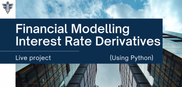 Financial Modelling - Interest Rate Derivatives using Python cover