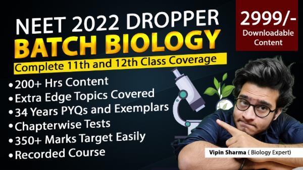 DOWNLOADABLE NEET 2022 DROPPER BATCH BIOLOGY cover