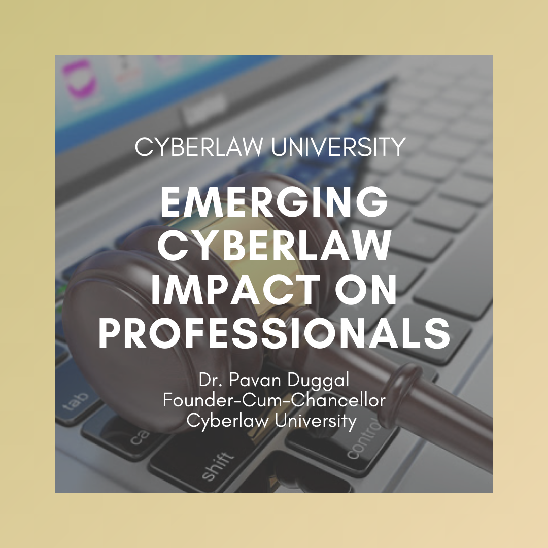 EMERGING CYBERLAW- IMPACT ON PROFESSIONALS