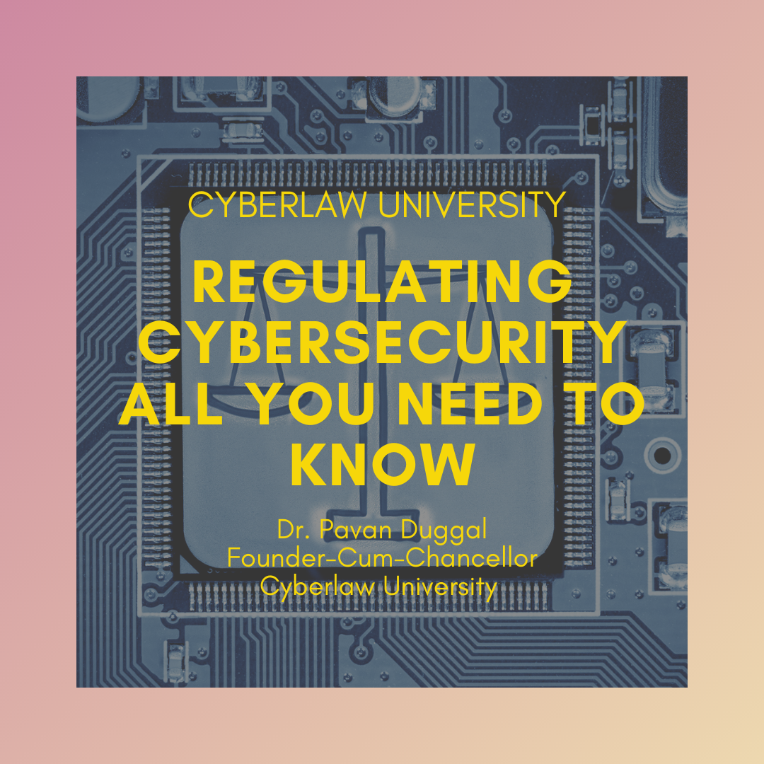 REGULATING CYBER SECURITY - ALL YOU NEED TO KNOW